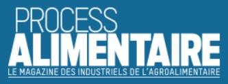 On parle de nous dans Process Alimentaire, le magazine des industriels de l'Agro alimentaire